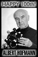 Albert Hofmann, the Swiss chemist who discovered the mind-altering drug, LSD and was its first human guinea pig, is celebrating his 100th Birthday this January 11th! - Click Here to Learn More!