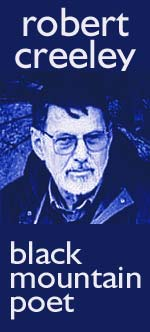 Robert Creeley, one of America's most celebrated poets and a leading figure in the literary avant-garde, passed away on Wednesday in Odessa, Texas. He was 78. Click Here for more.