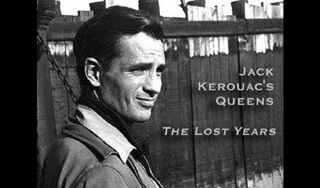 "Click Here To Learn More and travel through ""Jack Kerouac's Queens - The Lost Years"" ."