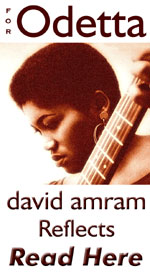 "Long time friend and compatriot, David Amram, shares a touching reflect of his good friend. Click Here To Read his reflect ""For Odetta""."