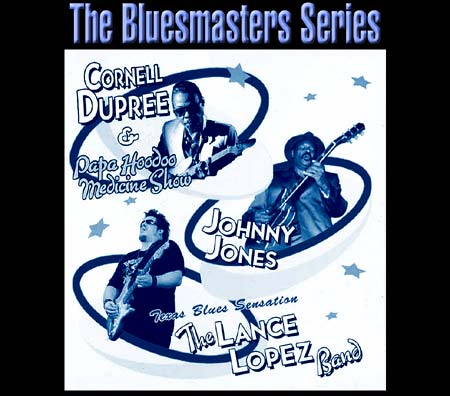 The Bluesmasters Series at B.B. King's Club & Grill - Apearing will be recording session sensation Cornell Dupree featuring PaPa HooDoo Texas Guit-Slinger Lance Lopez and legendary Nashville Bluesman Johnny Jones on May 1st.  - Click Here For More Info!